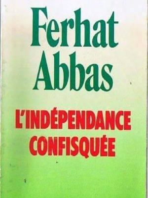 Indépendance confisquée